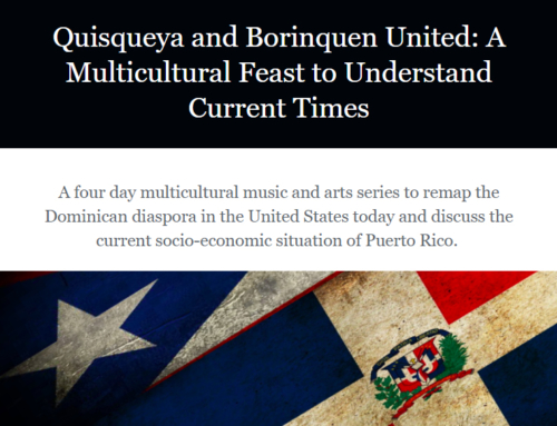 Quisqueya and Borinquen United: A Multicultural Feast to Understand Current Times
